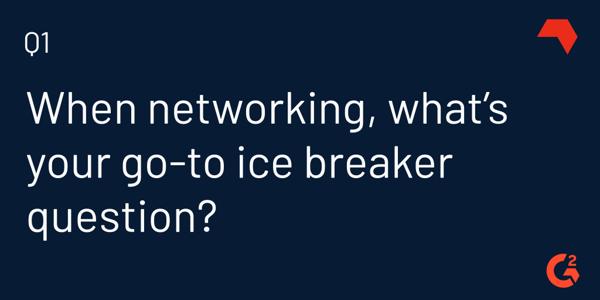 networking icebreaker question