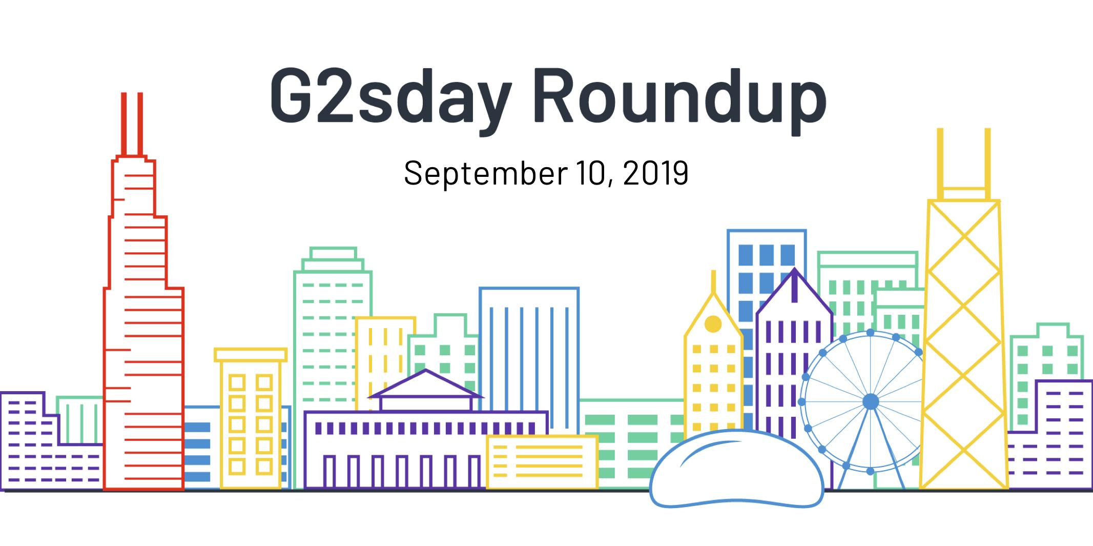 G2sday Roundup 9-11-2019