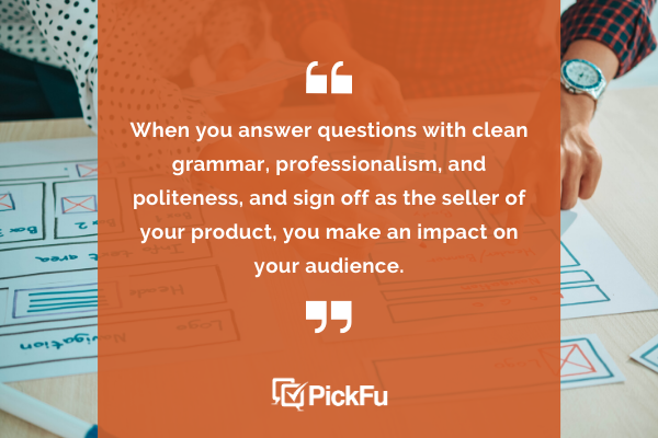 answer questions with great grammar and professionalism