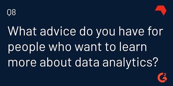 top advice for those interested in data analytics