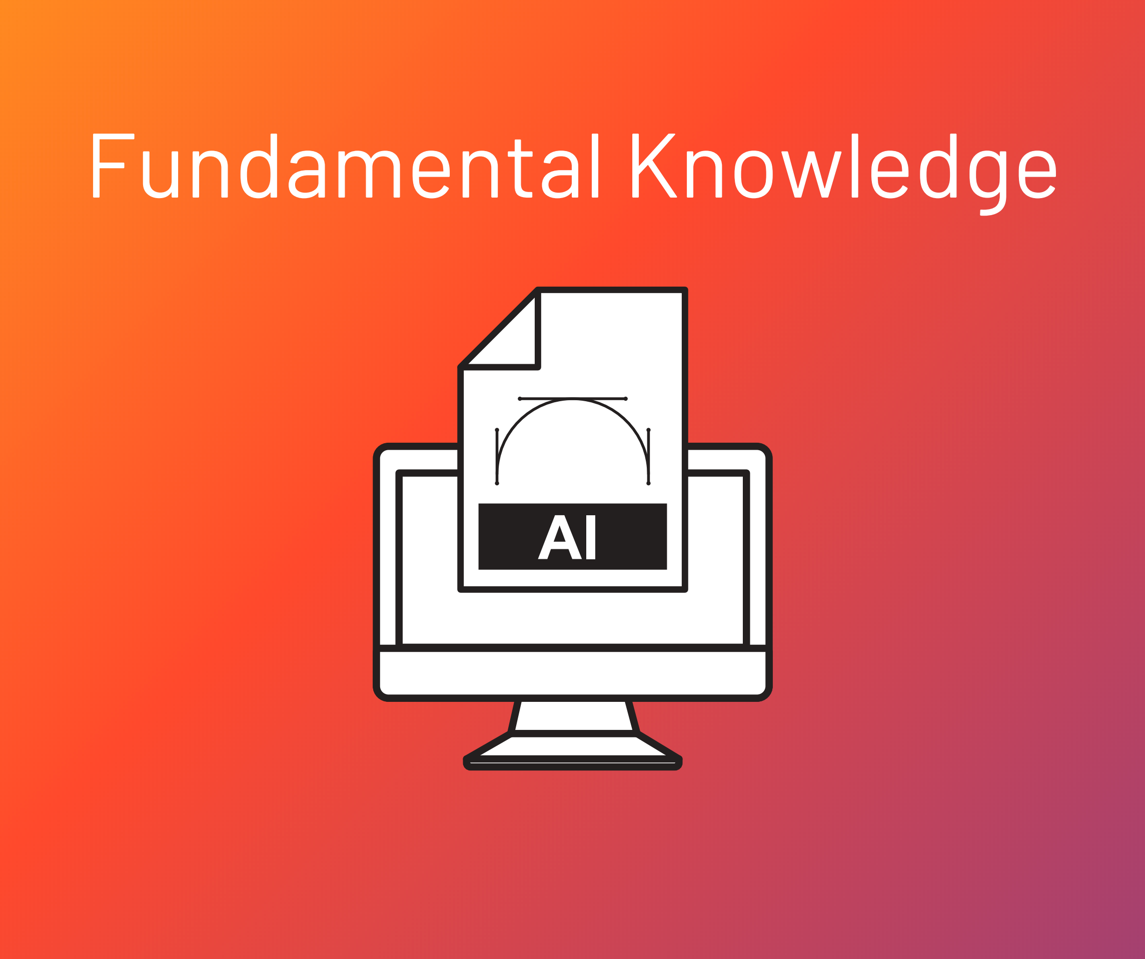 Fundamental Knowledge of Artificial Intelligence