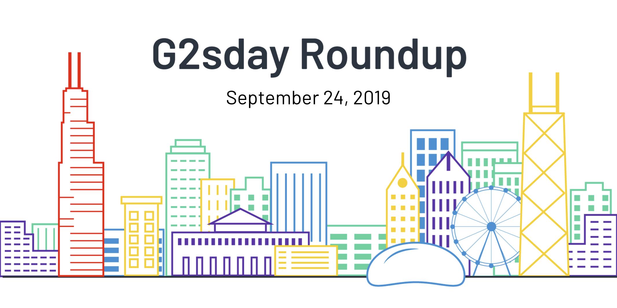 G2sday Roundup September 24 2019
