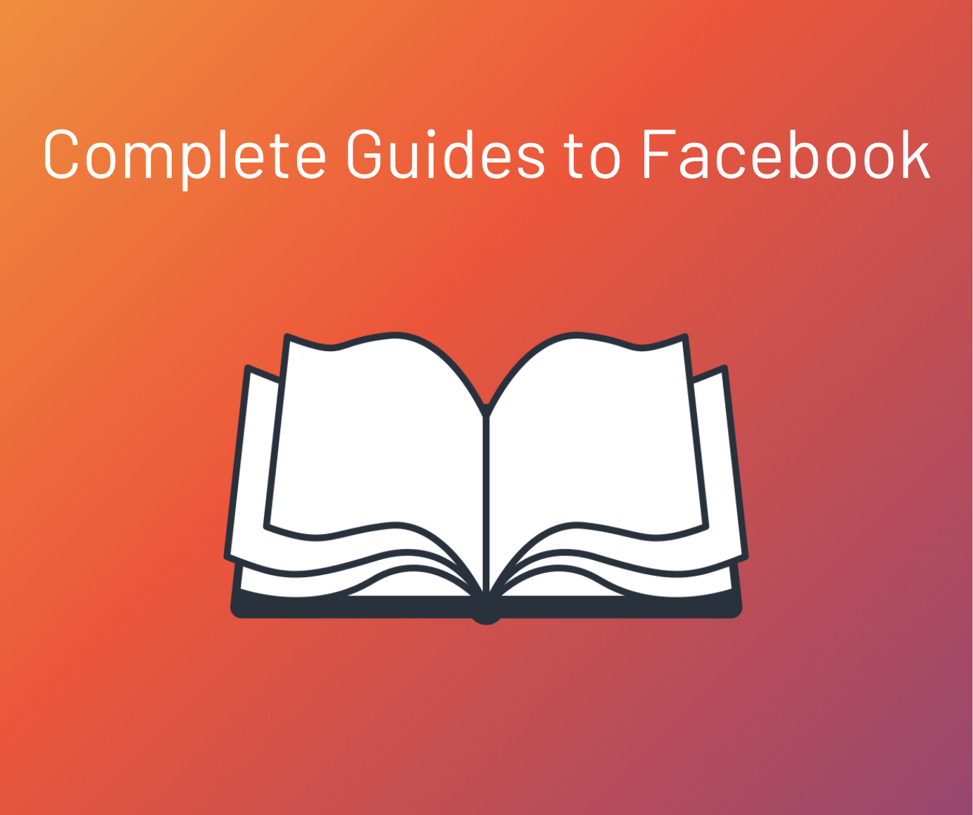 complete guides to facebook