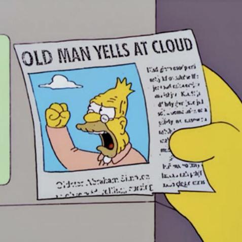 Simpsons Meme Old Man Yells at Cloud